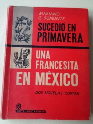 Sucedió en primavera / Una francesita en México (Dos novelas cortas) - Ver os detalles do produto