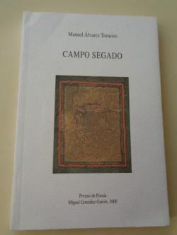 Ver os detalles de:  Campo segado (Premio de Poesía Miguel González Garcés, 2000)