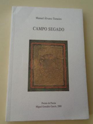 Campo segado (Premio de Poesía Miguel González Garcés, 2000) - Ver os detalles do produto