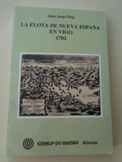 Ver os detalles de:  La flota de Nueva España en Vigo. 1702