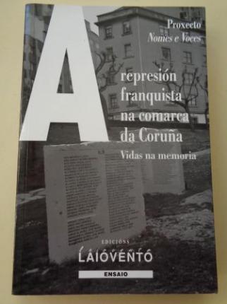 A represión franquista na comarca da Coruña. Vidas na memoria - Ver los detalles del producto