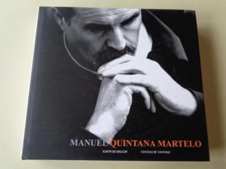MANUEL QUINTANA MARTELO. Catálogo Exposición Auditorio de Galicia, Santiago de Compostela, 2007 - Ver os detalles do produto