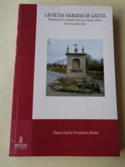 Ver os detalles de:  Las rutas sagradas de Galicia. Perduración de la religión celta de la Galicia antigua en el folclore actual