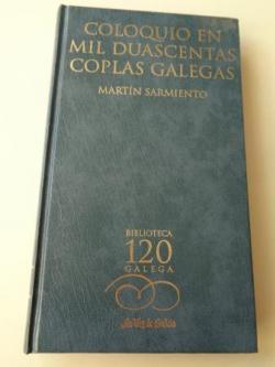 Ver os detalles de:  Coloquio en mil duascentas coplas galegas