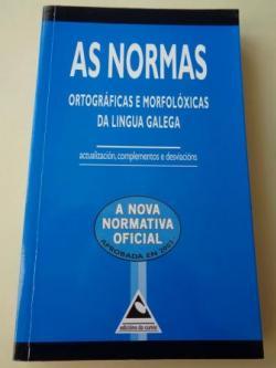 Ver os detalles de:  As Normas ortográficas e morfolóxicas da lingua galega. Actualización, complementos e desviacións. A nova Normativa oficial aprobada en 2003