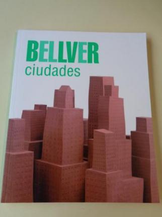 FERNANDO BELLVER. Ciudades. Catálogo Exposición Caja Duero, Salamanca, 2007 - Ver os detalles do produto