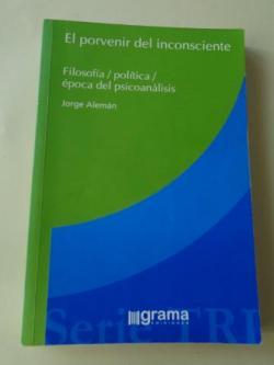 Ver os detalles de:  El porvenir del inconsciente: filosofía / política / época del psicoanálisis