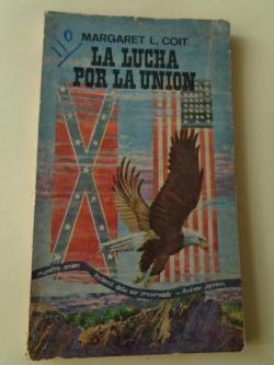 Ver os detalles de:  La lucha por la Unión