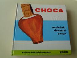 Ver os detalles de:  Choca. Vocabulario elemental galego