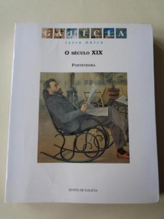 Galicia Terra Única. O século XIX / El siglo XIX. Pontevedra. Catálogo Exposición, 1997 - Ver los detalles del producto