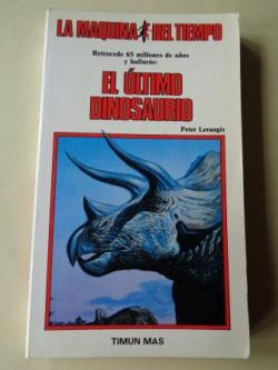 Ver os detalles de:  El último dinosaurio. Colección La Máquina del tiempo , nº 21