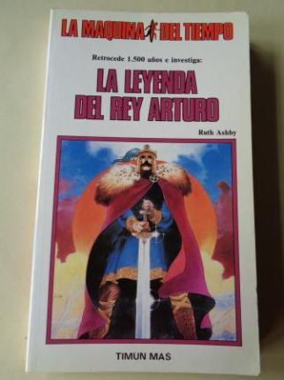 La leyenda del rey Arturo. Colección La Máquina del tiempo , nº 22 - Ver os detalles do produto