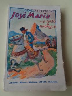 Ver os detalles de:  José María ó el Rayo de Andalucía. Cuadro novelesco