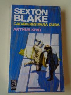 Ver os detalles de:  Sexton Blake. Cadáveres para Cuba