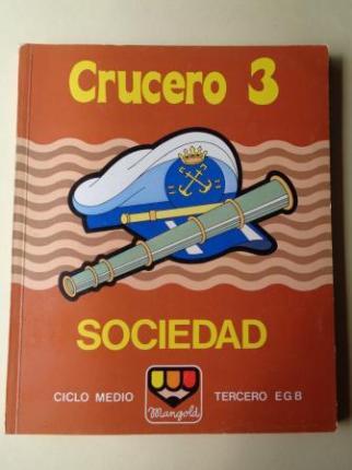 CRUCERO 3. Sociedad. Ciclo Medio. Tercero EGB (1982, Mangold) - Ver os detalles do produto