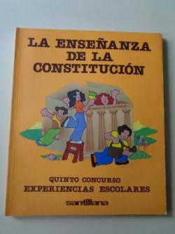 Ver os detalles de:  La enseñanza de la Constitución. Quinto curso. Experiencias escolares - concurso (Santillana, 1983)