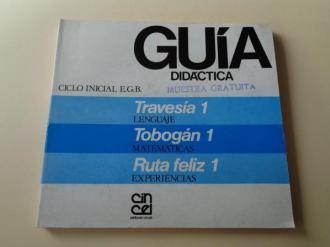 Guía didáctica. Ciclo inicial EGB. Travesía 1 (Lenguaje) / Tobogán 1 (Matemáticas) / Ruta feliz 1 (Experiencias) (Editorial Cincel, 1982) - Ver os detalles do produto