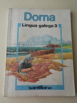 Ver os detalles de:  Dorna. Lingua Galega 3 (Santillana, 1985)