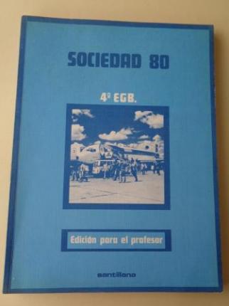 Sociedad 80 . 4º EGB. Edición para el profesor (Santillana, 1980)  - Ver los detalles del producto
