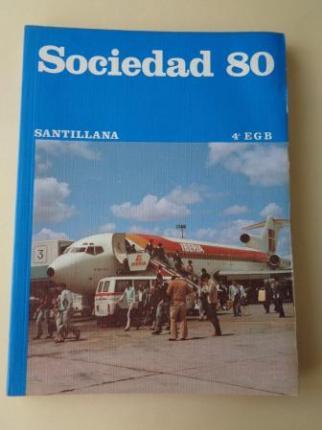 Sociedad 80. 4º EGB (Santillana, 1979) - Ver los detalles del producto