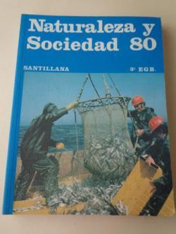 Ver os detalles de:  Naturaleza y Sociedad 80. 3º EGB (Santillana, 1979)