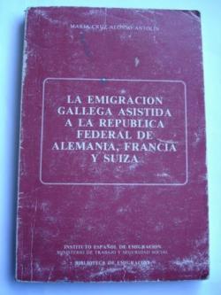 Ver os detalles de:  La emigración gallega asistida a la República Federal de Alemania, Francia y Suiza