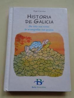 Ver os detalles de:  Historia de Galicia. Da vida nas covas ás acampadas nas prazas