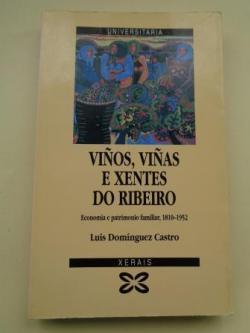 Ver os detalles de:  Viños, viñas e xentes do Ribeiro. Economía e patrimonio  familiar, 1810-1952