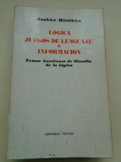 Ver os detalles de:  Lógica. Juegos de lenguaje e información. Temas kantianos de filosofía de la lógica
