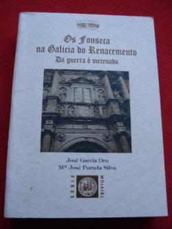 Ver os detalles de:  Os Fonseca na Galicia do Renacemento. Da guerra ó mecenado. Estudio e colección documental