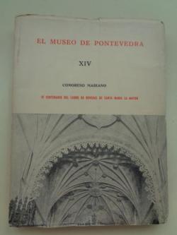 Ver os detalles de:  EL MUSEO DE PONTEVEDRA, XIV. Congreso Mariano. IV Centenario del cierre de bóvedas de Santa María la Mayor (1960)