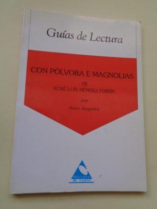 Con pólvora e magnolias de Xosé Luís Méndez Ferrín. Guía de lectura - Ver os detalles do produto