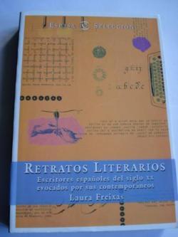 Ver os detalles de:  Retratos literarios. Escritores españoles del siglo XX evocados por sus contemporáneos