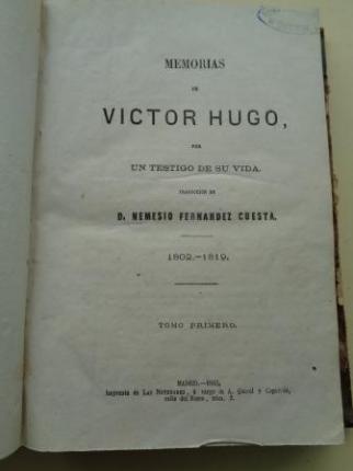 Memorias de Victor Hugo por un testigo de su vida (2 tomos encuadernados en un volumen). El Tomo I incluye la obra de teatro Inés de Castro - Ver os detalles do produto