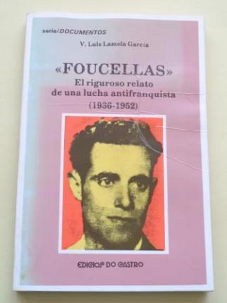 `Foucellas´. El riguroso relato de una lucha antifranquista (1936-1952) - Ver los detalles del producto