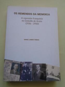 Ver os detalles de:  Os remendos da memoria. A represión franquista no Concello de Arzúa (1936-1950)