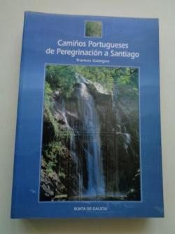 Ver os detalles de:  Camiños Portugueses de Peregrinación a Santiago. Tramos galegos