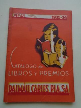 Catálogo de Libros y Premios de la Casa Editorial DALMÁU CARLES, PLA. S.A. Nº 41 - Curso 1935-36.  - Ver os detalles do produto