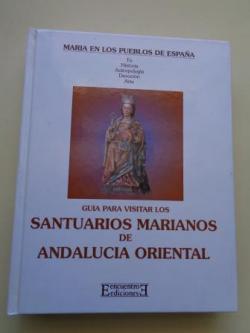 Ver os detalles de:  Guía para visitar los santuarios marianos de Andalucía Oriental
