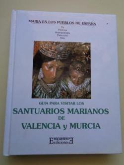 Ver os detalles de:  Guía para visitar los santuarios marianos de Valencia y Murcia