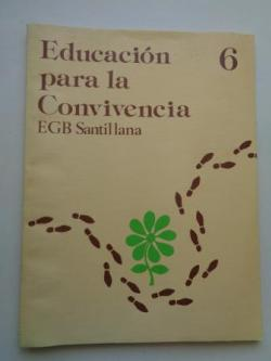 Ver os detalles de:  Educación para la Convivencia 6. EGB. Santillana, 1977