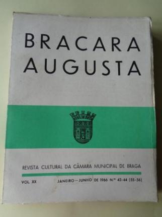 BRACARA AUGUSTA. Revista Cultural da Câmara Municipal de Braga. Janeiro - Junho 1966. (Vol. XX - Nº 43-44 (55-56)) - Ver los detalles del producto