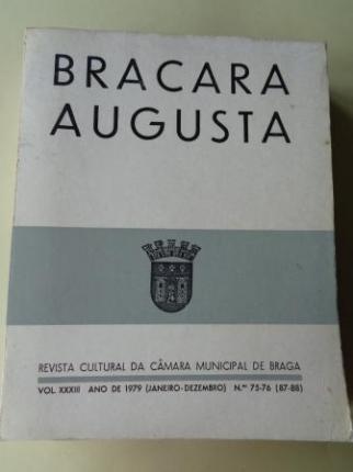BRACARA AUGUSTA. Revista Cultural da Câmara Municipal de Braga. Janeiro - Dezembro 1979. (Vol. XXXIII - Nº 75-76 (87-88)) - Ver os detalles do produto