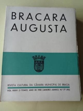 BRACARA AUGUSTA. Revista Cultural da Câmara Municipal de Braga. Janeiro - Junho 1980. (Vol. XXXIV - Nº 77 (90)) - Ver los detalles del producto