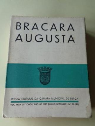 BRACARA AUGUSTA. Revista Cultural da Câmara Municipal de Braga. Julho - Dezembro 1980. (Vol. XXXIV - Nº 78 (91)) - Ver los detalles del producto