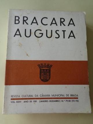 BRACARA AUGUSTA. Revista Cultural da Câmara Municipal de Braga. Janeiro- Dezembro 1981. (Vol. XXXV - Nº 79-80 (92-93)) - Ver os detalles do produto