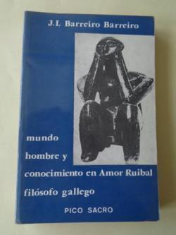 Ver os detalles de:  Mundo, hombre y conocimiento en Amor Ruibal, filósofo gallego