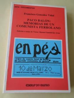Ver os detalles de:  Paco Balón: Memorias de un comunista ferrolano