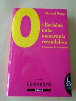 Ver os detalles de:  Os Borbóns: unha monarquía escandalosa. A herdanza do franquismo