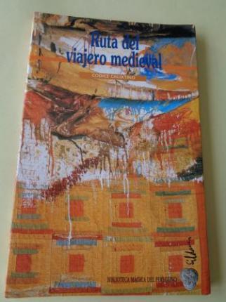 Ruta del viajero medieval. Códice Calixtino - Ver los detalles del producto